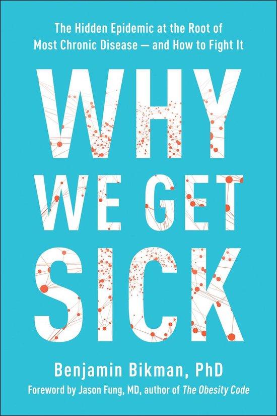Boek cover Why We Get Sick van Benjamin Bikman (Hardcover)