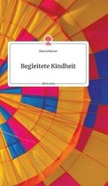Begleitete Kindheit. Life is a Story - story.one