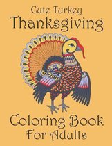 Cute Turkey Thanksgiving Coloring Book For Adults