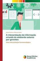 A interpretacao da informacao oriunda do ambiente externo por gerentes