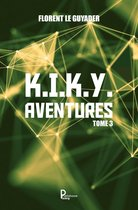 Boek cover K.I.K.Y. Aventures - Tome 3 van Florent Le Guyader