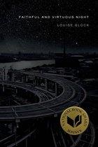 Boek cover Faithful and Virtuous Night van Louise Gluck