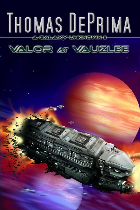 Valor at Vauzlee (A Galaxy Unknown, Book 2)