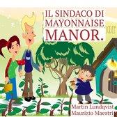 Il Sindaco di Mayonnaise Manor.