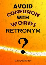 AVOID CONFUSION WITH WORDS – RETRONYMS