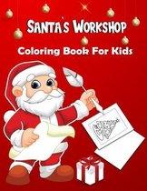 Santa`s Workshop Coloring Book For Kids