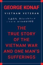 The True Story of the Vietnam War and One Man's Sufferings
