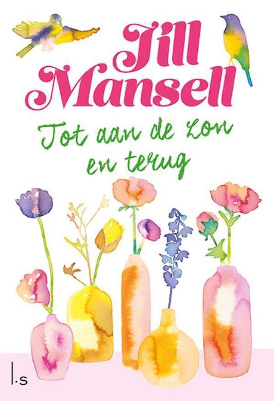 Boek cover Tot aan de zon en terug van Jill Mansell (Paperback)