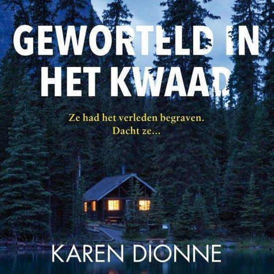 Boek cover Geworteld in het kwaad van Karen Dionne (Onbekend)