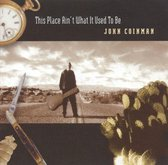 Coinman John - This Place Ain't What It