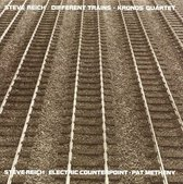 Reich: Different Trains, Electric Counterpoint / Kronos Quartet, Metheny