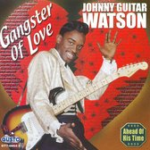 "Best of Johnny ""Guitar"" Watson: Gangster of Love"