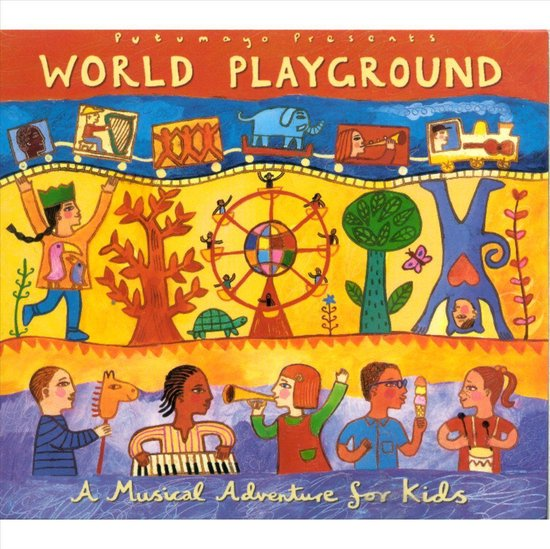 Putumayo Kids Presents: World Playground (A Musical Adventure For Kids)