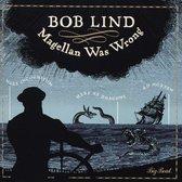 Lind Bob - Magellan Was Wrong