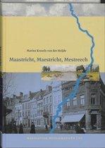 Maaslandse monografieen 65 -   Maastricht, Maestricht, Mestreech