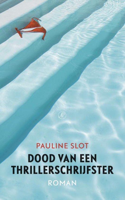 Boek cover Dood van een thrillerschrijfster van Pauline Slot (Paperback)