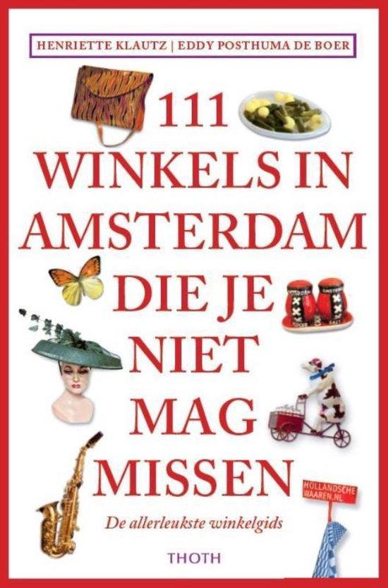 Boek cover 111 Winkels in Amsterdam die je niet mag missen van Henriette Klautz (Paperback)
