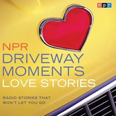 NPR Driveway Moments Love Stories