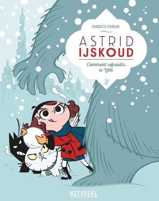Astrid IJskoud - Hoe je een yeti koudmaakt - Fabrice Parme |