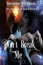 Don't Break Me.