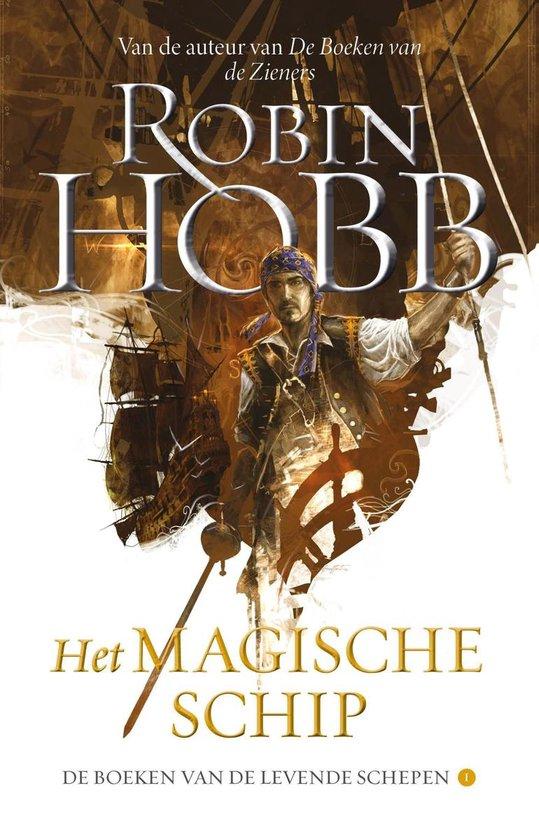 De boeken van de levende schepen 1 - Het Magische Schip - Robin Hobb |