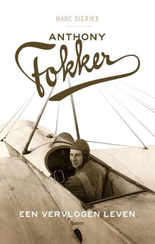 Anthony Fokker - Marc Dierikx |