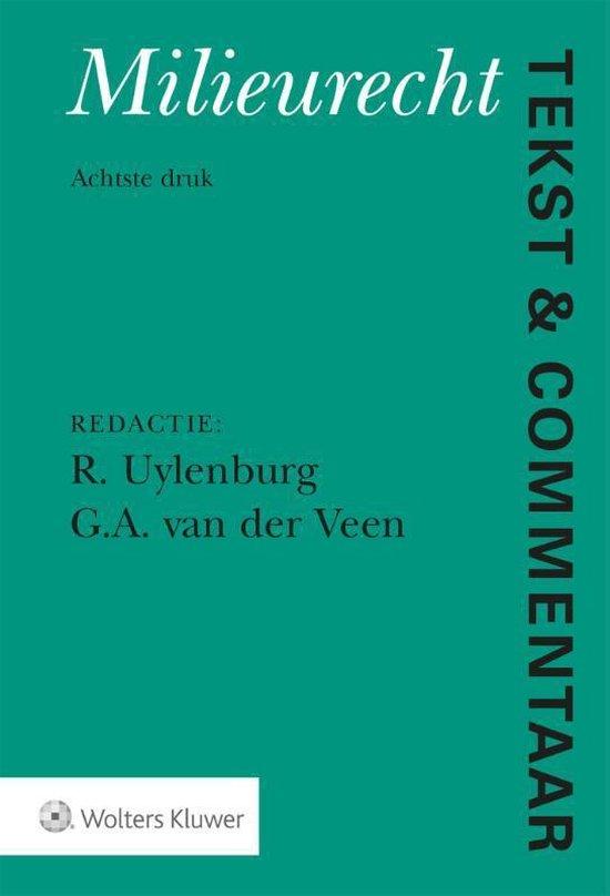 Tekst & Commentaar Milieurecht - R. van Uylenburg  