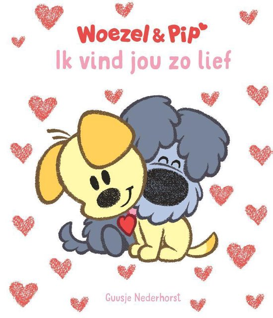 Boek cover Woezel & Pip  -   Ik vind jou zo lief van Guusje Nederhorst (Hardcover)