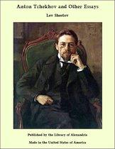 Anton Tchekhov and Other Essays