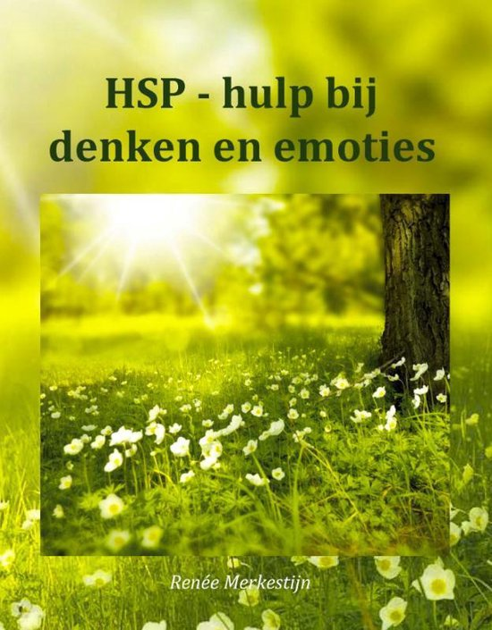 HSP-hulpgidsen 2 - HSP - hulp bij denken en emoties - Renée Merkestijn | Readingchampions.org.uk