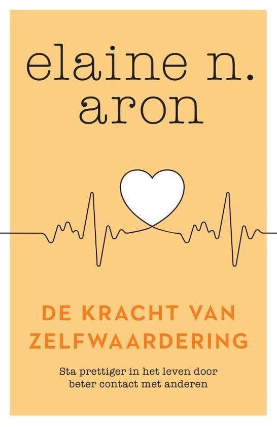 Boek cover De kracht van zelfwaardering van Elaine N. Aron (Paperback)