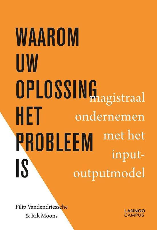 Waarom uw oplossing het probleem is - Filip Vandendriessche |