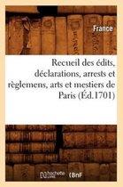 Recueil des edits, declarations, arrests et reglemens, arts et mestiers de Paris (Ed.1701)