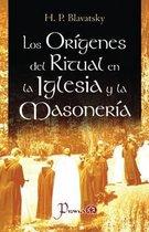 Los Origenes del Ritual En La Iglesia Y La Masoneria