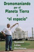 Dromomaniando Por El Planeta Tierra Y El Espacio
