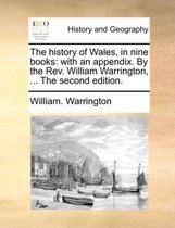 The History of Wales, in Nine Books