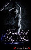 Dark Desires 8: Punished By Men