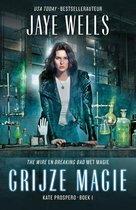 Grijze magie Kate Prospero boek 1