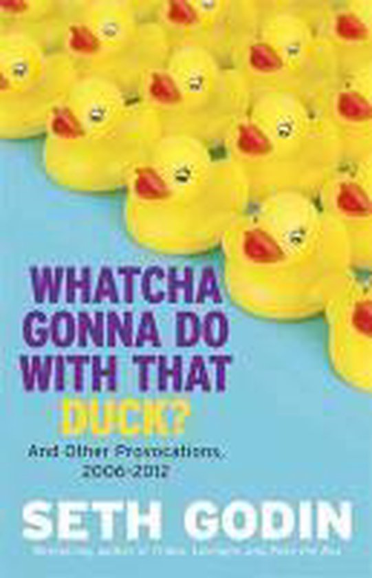 Boek cover Whatcha Gonna Do With That Duck? van Seth Godin (Hardcover)