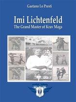 Boek cover Imi Lichtenfeld - The Grand Master of Krav Maga van Gaetano Lo Presti (Onbekend)