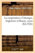 La cooperation a l'etranger, Angleterre et Russie, cours sur la cooperation au College de France