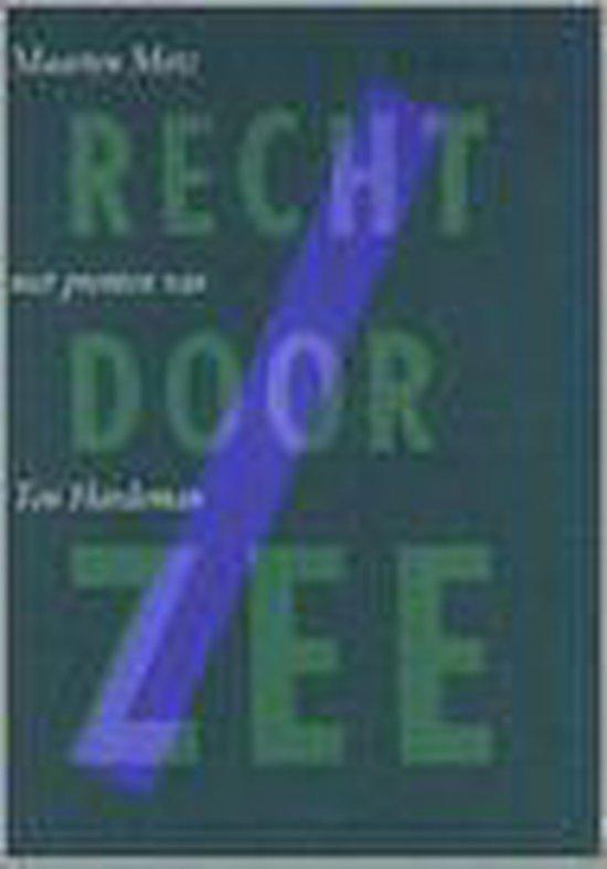 Recht Door Zee - Maarten Metz |