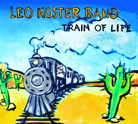 Leo Koster Band - Train Of Life