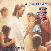 A Child Can Hear God's Voice