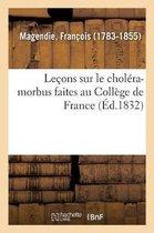Lecons sur le cholera-morbus faites au College de France