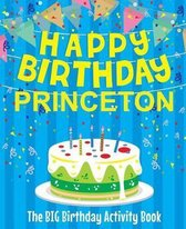 Happy Birthday Princeton - The Big Birthday Activity Book