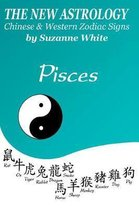 The New Astrology Pisces Chinese and Western Zodiac Signs