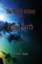 The Untold History of Planet Earth
