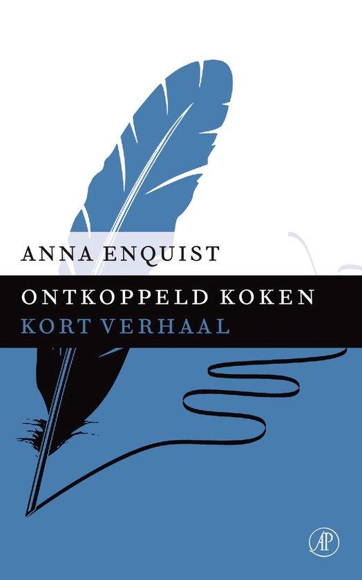 Ontkoppeld koken - Anna Enquist  