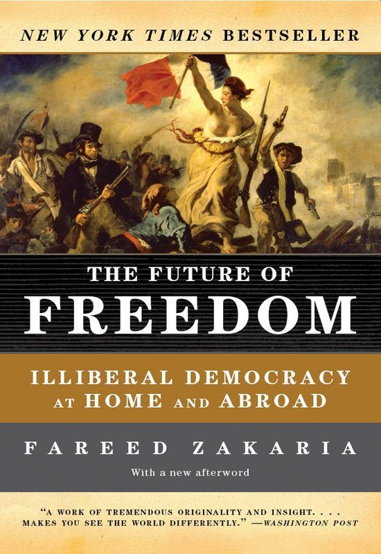 Boek cover The Future of Freedom: Illiberal Democracy at Home and Abroad (Revised Edition) van Fareed Zakaria